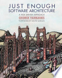 Just Enough Software Architecture  : A Risk-Driven Approach