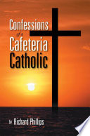 Confessions Of A Cafeteria Catholic Book PDF