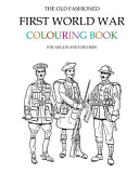The Old Fashioned First World War Colouring Book