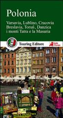 Guida Turistica Polonia. Varsavia, Lublino, Cracovia, Breslavia, Torun, Danzica, la MAsuria e i grandi parchi Immagine Copertina