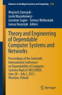 Theory and Engineering of Dependable Computer Systems and Networks