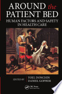Around the Patient Bed  : Human Factors and Safety in Health Care