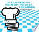 The Teaching with Primary Sources Cookbook