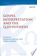 Gospel Interpretation and the Q Hypothesis