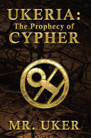Ukeria: the Prophecy of Cypher