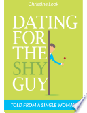 Dating For The Shy Guy Told From A Single Woman