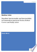 Parodistic Intertextuality And Intermediality In Postmodern American Fiction Robert Coover And Kathy Acker Book PDF