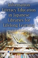 Inormation Literacy Education in Japanese Libraries for Lifelong Learning