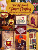 The Big Book of Paper Crafting