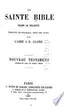 La Sainte Bible, selon la Vulgate