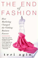 The End of Fashion: The Mass Marketing of the Clothing Business Forever