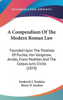 A Compendium of the Modern Roman Law