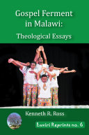 Gospel ferment in Malawi: theological essays