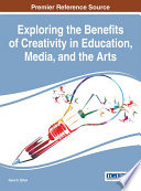 Exploring The Benefits Of Creativity In Education Media And The Arts