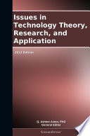 Issues in Technology Theory  Research  and Application  2012 Edition Book