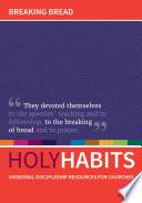 Holy Habits  Breaking Bread