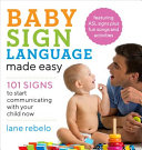 link to Baby sign language made easy : 101 signs to start communicating with your child now in the TCC library catalog