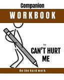 Companion Workbook  Cant  Hurt Me  Do the Hard Work