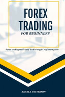 Forex Trading for Beginners   Forex Trading Made Easy in this Helpful Beginners Guide