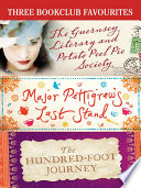 Three Bookclub Favourites  The Guernsey Literary and Potato Peel Pie Society  Major Pettigrew s Last Stand  The Hundred Foot Journey