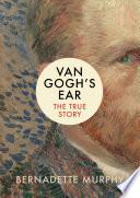 Van Gogh s Ear Book PDF