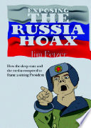 Exposing The Russia Hoax