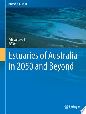 Download Estuaries of Australia in 2050 and beyond Free Books - Read Books