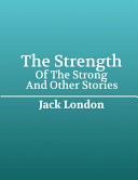 The Strength of The Strong And Other Stories (Annotated) Pdf/ePub eBook