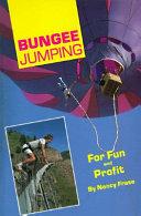 Bungee Jumping for Fun   Profit