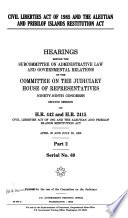 Civil Liberties Act of 1985 and the Aleutian and Pribilof Islands Restitution Act Book