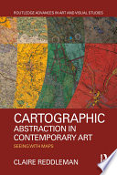 Cartographic Abstraction in Contemporary Art