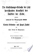 Die Entstehungs-Ursache der jetzt herrschenden Krankheit des Insektes der Seide gefunden während der Raupenzucht 1859, etc