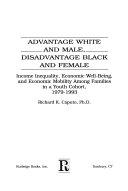 Advantage White and Male  Disadvantage Black and Female