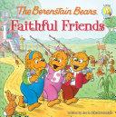 The Berenstain Bears Faithful Friends