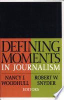 Defining Moments In Journalism