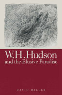 W H Hudson And The Elusive Paradise