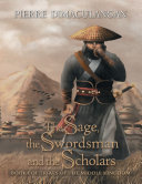The Sage  the Swordsman and the Scholars  Book I of Trials of the Middle Kingdom