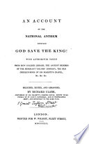 An Account of the National Anthem Entitled God Save the King!