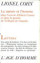 La nature et l'homme dans l'œuvre d'Albert Camus et dans la pensée de Teilhard de Chardin
