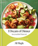 I Dream of Dinner  So You Don t Have To