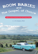 Boom Babies and the Gospel of Choice