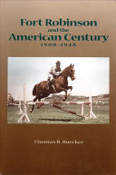 Fort Robinson and the American Century, 1900-1948