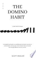 The Domino Habit