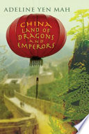 China  : Land of Dragons and Emperors