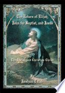 The Return of Elijah, John the Baptist, and Jesus
