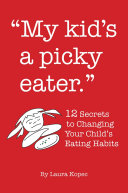 My Kid s a Picky Eater