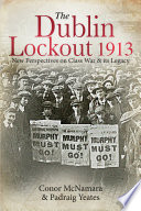 Read Online The Dublin Lockout, 1913 For Free