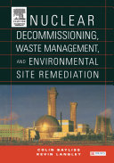 Nuclear Decommissioning  Waste Management  and Environmental Site Remediation Book