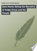 Back Home  Being the Narrative of Judge Priest and His People