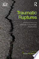 Traumatic Ruptures Abandonment And Betrayal In The Analytic Relationship